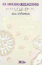 el hecho religioso: una enciclopedia de las religiones-jean delumeau-9789682320637