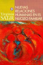 nuevas relaciones humanas en el nucleo familiar (3ª ed.) virginia satir 9789688606537