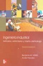 ingenieria industrial: metodos, estandares y diseño del trabajo ( 11ª ed.)-benjamin niebel-andris freivalds-9789701509937