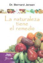 la naturaleza tiene el remedio bernard jensen 9789707322837