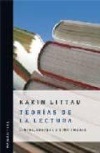 teorias de la lectura. libros, cuerpos y bibliomania-karin littau-9789875001237