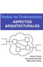 redes de ordenadores   aspectos arquitecturales (ebook) alicia triviño fernando boavida mario bernardes 9789899910737