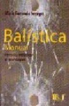 balistica manual: peritajes balisticos metodologias. maria fernanda ferreyro 9789974578937