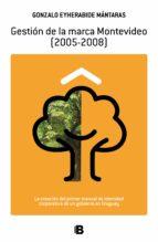 gestión de la marca montevideo (2005 2008) (ebook) gonzalo eyherabide 9789974718937