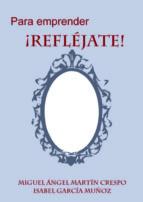 para emprender, ¡refléjate! (ebook)-cdlap00001737