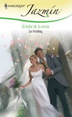 el bebé de la novia (ebook)-liz fielding-cdlhr54520037