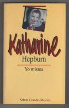 El libro de Yo misma autor KATHARINE HEPBURN EPUB!