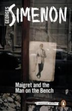 maigret and the man on the bench: inspector maigre georges simenon 9780241277447