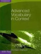 advanced vocabulary in context with answer key donald s. watson 9780521140447