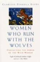 women who run with the wolves: contacting the power of the wild w oman-clarissa pinkola estes-9780712671347