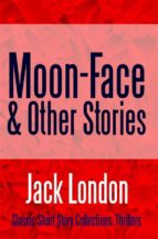 MOON-FACE & OTHER STORIES