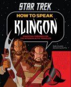 how to speak klingon: essential phrases for the intergalactic traveler-ben grossblatt-9781452118147