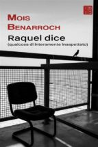 raquel dice (qualcosa di interamente inaspettato) (ebook) 9781507123447