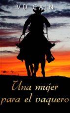 una mujer para el vaquero (ebook)-v.d. cain-9781547500147
