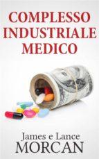 complesso industriale medico (ebook) 9781547502547