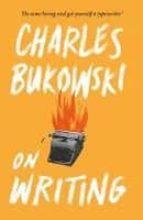 on writing charles bukowski 9781782117247