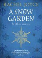 snow garden and other stories rachel joyce 9781784162047