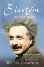 einstein: his life and universe walter isaacson 9781847390547