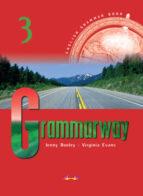 grammarway 3. student s book virginia evans jenny dooley 9781903128947