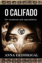 o califado: um suspense pós-apocalíptico (edição portuguesa) (ebook)-9781943036547