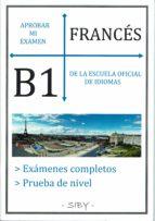 aprobar mi examen. nivel basico de francés de la eoi. b1: 60 ejercicios corregibles-9782955142547