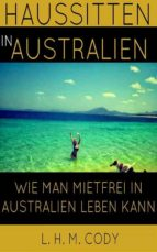 haussitten in australien (ebook)-l.h.m. cody-9783959263047