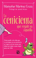 la cenicienta que regaló su zapatilla (ebook)-mariesther martinez-9786070719547