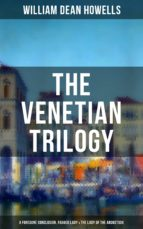 the venetian trilogy: a foregone conclusion, ragged lady & the lady of the aroostook (ebook)-william dean howells-9788075838247
