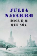 digue'm qui sóc (ebook)-julia navarro-9788401387647