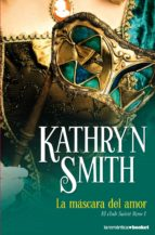 la mascara del amor kathryn smith 9788408005247