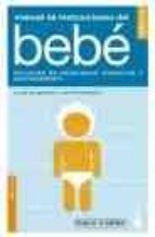 manual de instrucciones del bebe: solucion de problemas, consejos y mantenimietno louis borgenicht joe borgenicht 9788408053347