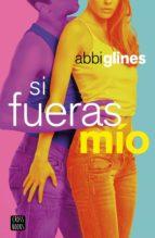 si fueras mío (ebook)-abbi glines-9788408117247