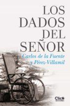los dados del señor (ebook)-carlos de fuente y perez-villamil-9788408133247