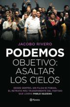 (pe) podemos: objetivo asaltar los cielos-jacobo rivero-9788408139447