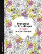 mandalas y otros dibujos florales para colorear 9788408153047