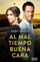 al mal tiempo, buena cara (ebook)-abby baker-9788408181347