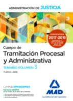 cuerpo de tramitación procesal y administrativa (turno libre) de la administración de justicia. temario volumen 3 9788414213247