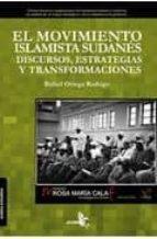 el movimiento islamista sudanes: discursos estrategias y transfor maciones-rafael ortega rodrigo-9788415009047
