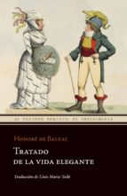 tratado de la vida elegante-honore de balzac-9788415130147