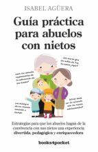 guia practica para abuelos con nietos isabel aguera 9788415139447