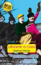 llévame a casa (ebook)-libertad moran-9788415294047