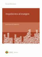 arquitectos al margen-santiago de molina-9788415382447