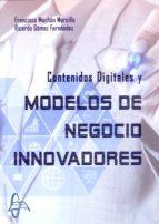 contenidos digitales y modelos de negocios innovadores-francisco mochon morcillo-ricardo gomez fernandez-9788415793847