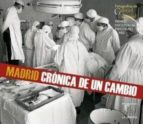 madrid: crónica de un cambio gabriel carvajal chichon 9788415801047