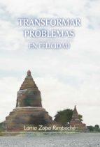transformar problemas en felicidad (ebook)-lama zopa rimpoche-9788415912347
