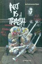 art is trash francisco de pajaro 9788415967347
