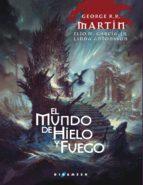 el mundo de hielo y fuego (rustica) george r.r. martin 9788416035847
