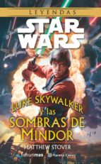 s.w. luke skywalker y las sombras de mindor-matthew stover-9788416090747