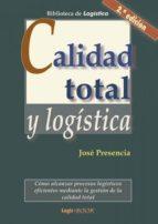 calidad total y logística (ebook)-jose presencia-9788416171347