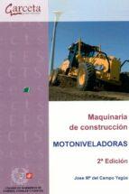 maquinaria de construccion: motoniveladoras (2ª ed.)-jose mª del campo yague-9788416228447